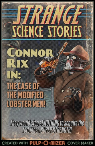 The Connor Connor Rix Chronicles, Pulp-O-Mizer edition